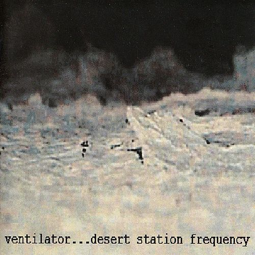 Play & Download Desert Station Frequency by Ventilator | Napster