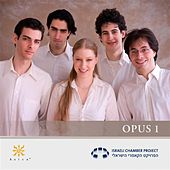 Play & Download Israeli Chamber Project: Opus 1 by Various Artists | Napster