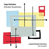 Play & Download Holmboe: Chamber Symphonies by Lapland Chamber Orchestra | Napster
