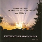 Faith Moves Mountains by The Blind Boys Of Alabama