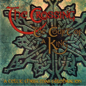 The Court of a King by The Crossing