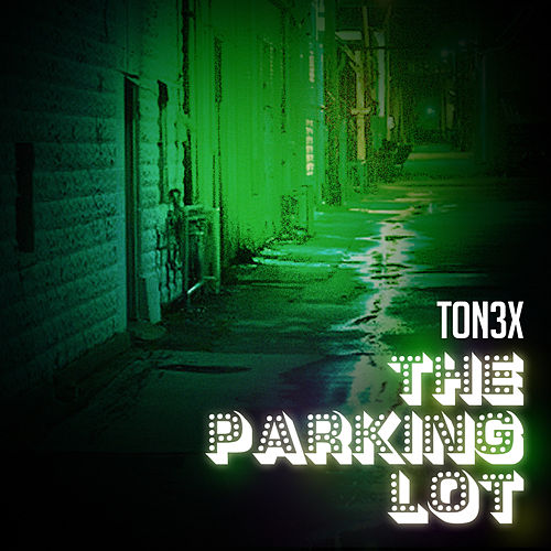 Play & Download The Parking Lot by Tonéx | Napster