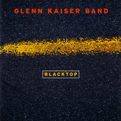 Play & Download Blacktop by Glenn Kaiser Band | Napster