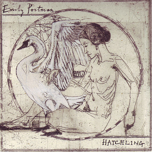 Play & Download Hatchling by Emily Portman | Napster