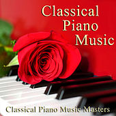 Play & Download Classical Piano Music by Classical Piano Music Masters | Napster