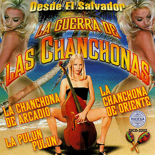Play & Download Desde el Salvador la Guerra de las Chanchonas by Various Artists | Napster