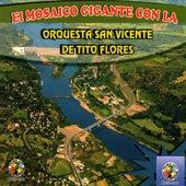 Play & Download El Mosaico Gigante Con La by Orquesta San Vicente de Tito Flores | Napster