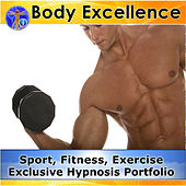 Body Excellence - Sport, Fitness, Exercise Exclusive Hypnosis Portfolio by Rapid Hypnosis Success
