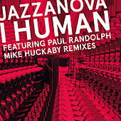 Play & Download I Human (Mike Huckaby Remixes) by Jazzanova | Napster