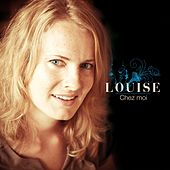 Play & Download Chez moi by Louise | Napster