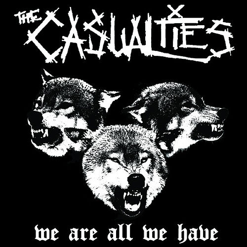 We Are All We Have by The Casualties