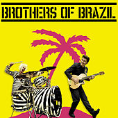 Play & Download Brothers of Brazil by Brothers of Brazil | Napster