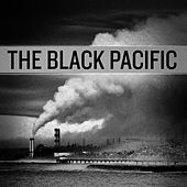 Play & Download The Black Pacific by The Black Pacific | Napster