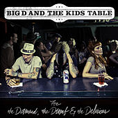 For The Damned, The Dumb and The Delirious by Big D & the Kids Table