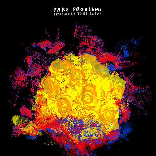 Play & Download It's Great to be Alive by Fake Problems | Napster