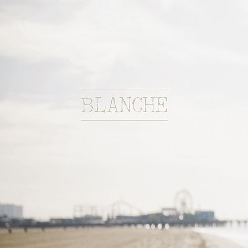 Play & Download Blanche by Blanche | Napster
