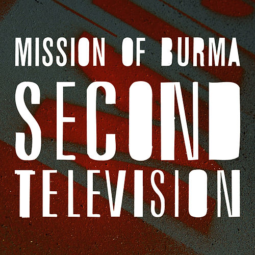 Play & Download Second Television by Mission of Burma | Napster