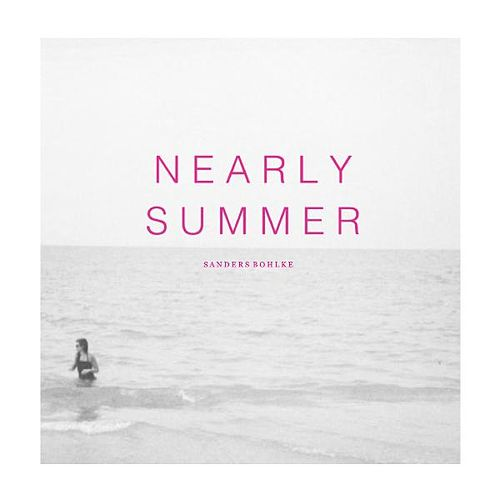 Nearly Summer by Sanders Bohlke