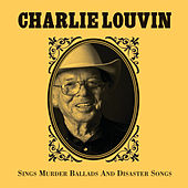 Sings Murder Ballads and Disaster Songs by Charlie Louvin