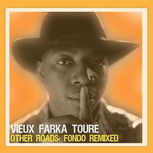 Play & Download Other Roads: Fondo Remixed by Vieux Farka Touré | Napster