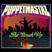 The Break Up by The Puppetmastaz