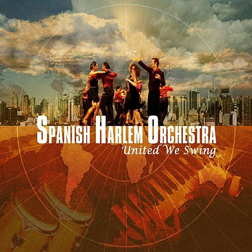 United We Swing by The Spanish Harlem Orchestra