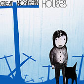 Houses EP von Great Northern