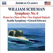Schuman, W.: Symphony No. 6 / Prayer in A Time of War / New England Triptych by Seattle Symphony Orchestra