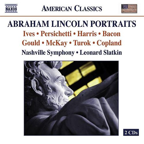 Orchestral Music - Ives, C. / Persichetti, V. / Harris, R. / Bacon, E. / Gould, M. / Mckay, G.F. / Turok, P. / Copland, A.(Lincoln Portraits) by Various Artists
