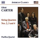 Play & Download Carter, E.: String Quartets Nos. 2, 3 and 4 by Pacifica Quartet | Napster