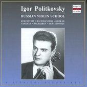 Russian Violin School: Igor Politkovsky by Igor Politkovsky
