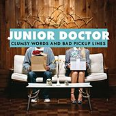 Play & Download Clumsy Words and Bad Pickup Lines by Junior Doctor | Napster