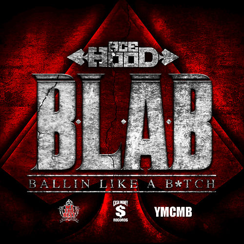 B.L.A.B. (Ballin Like A B*tch) by Ace Hood