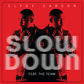 Play & Download Slow Down by Clyde Carson | Napster