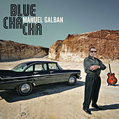 Play & Download Blue Cha Cha by Manuel Galbán | Napster