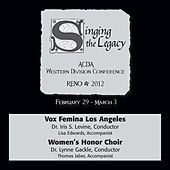 2012 American Choral Directors Association, Western Division (ACDA): Vox Femina Los Angeles & Women's Honor Choir von Various Artists