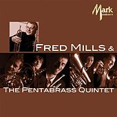 Fred Mills & The Pentabrass Quintet by Fred Mills
