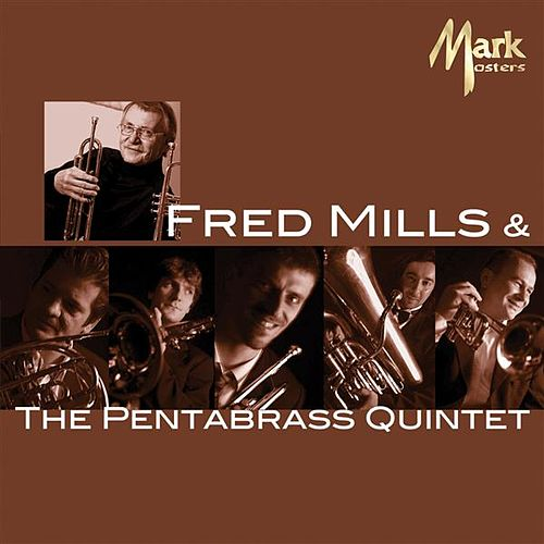 Play & Download Fred Mills & The Pentabrass Quintet by Fred Mills | Napster