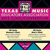 Play & Download 2012 Texas Music Educators Association (TMEA): All-State Women's Choir & All-State Men's Choir by Various Artists | Napster