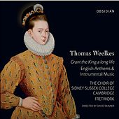Play & Download Weelkes: Grant the King a long life (English Anthems & Instrumental Music) by Various Artists | Napster