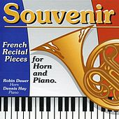French Recital Pieces for Horn and Piano: Souvenir by Robin Dauer