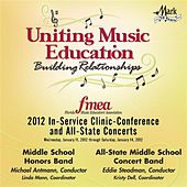 2012 Florida Music Educators Association (FMEA): Middle School Honors Band & All-State Middle School Concert Band by Various Artists