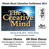Play & Download 2012 Illinois Music Educators Association (IMEA): Honors Chorus & All-State Chorus by Various Artists | Napster
