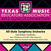 2012 Texas Music Educators Association (TMEA): All-State Symphony Orchestra by Texas All-State Symphony Orchestra