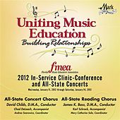 2012 Florida Music Educators Association (FMEA): All-State Concert Chorus & All-State Reading Chorus by Various Artists