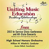 Play & Download 2012 Florida Music Educators Association (FMEA): High School Honors Orchestra by Florida High School Honors Orchestra | Napster
