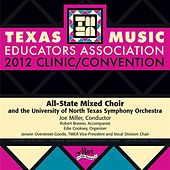 Play & Download 2012 Texas Music Educators Association (TMEA): All-State Mixed Choir with the University of North Texas Symphony Orchestra by Robert Brewer | Napster
