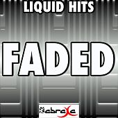 Faded (Remake Tribute to Tyga and Lil Wayne) by Liquid Hits