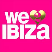 Play & Download We Love Ibiza, Vol. 2 by Various Artists | Napster