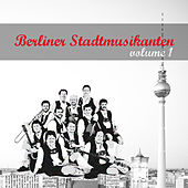 Play & Download Berliner Stadtmusikanten 1 by Various Artists | Napster